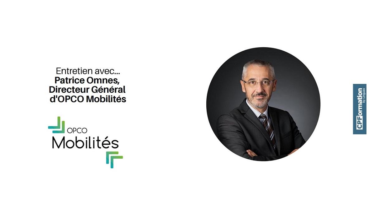 Entretien avec Patrice Omnes Directeur général de l'Opco Mobilité - © Opco Mobilités
